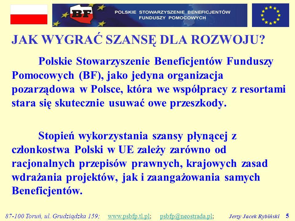 Jerzy Jacek Rybiński 5 87-100 Toruń, ul. Grudziądzka 159; www.psbfp.tl.pl; psbfp@neostrada.pl;www.psbfp.tl.plpsbfp@neostrada.pl JAK WYGRAĆ SZANSĘ DLA