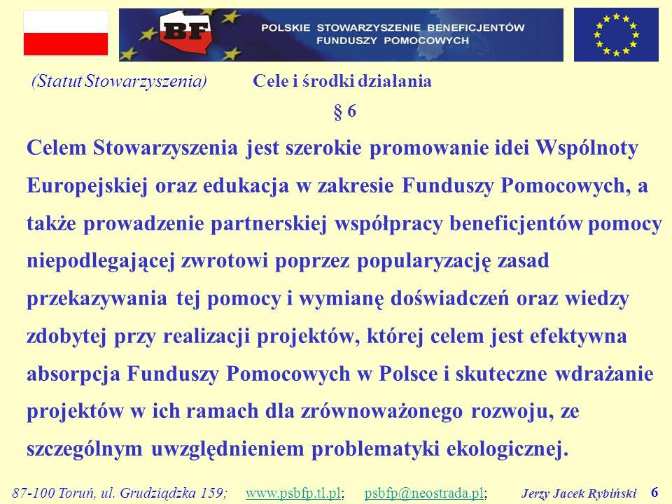 Jerzy Jacek Rybiński 6 87-100 Toruń, ul. Grudziądzka 159; www.psbfp.tl.pl; psbfp@neostrada.pl;www.psbfp.tl.plpsbfp@neostrada.pl (Statut Stowarzyszenia