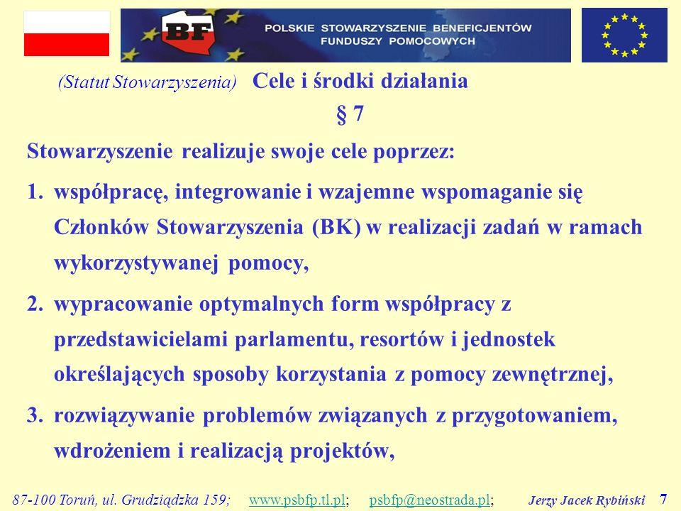 Jerzy Jacek Rybiński 7 87-100 Toruń, ul. Grudziądzka 159; www.psbfp.tl.pl; psbfp@neostrada.pl;www.psbfp.tl.plpsbfp@neostrada.pl (Statut Stowarzyszenia