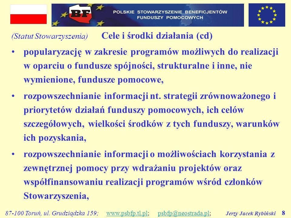 Jerzy Jacek Rybiński 8 87-100 Toruń, ul. Grudziądzka 159; www.psbfp.tl.pl; psbfp@neostrada.pl;www.psbfp.tl.plpsbfp@neostrada.pl (Statut Stowarzyszenia