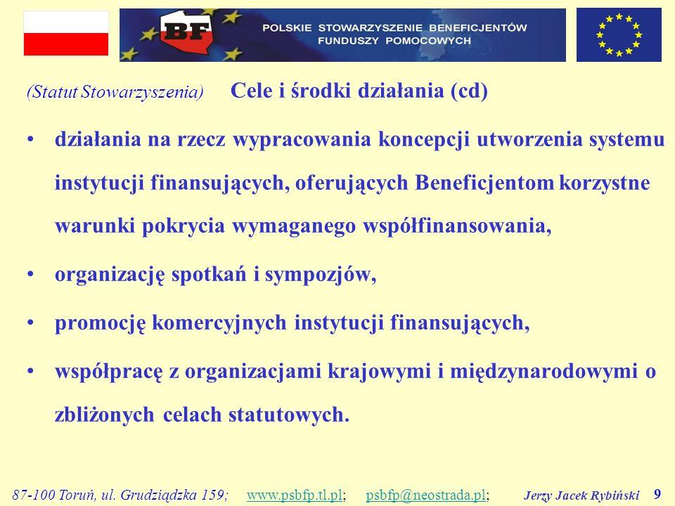 Jerzy Jacek Rybiński 9 87-100 Toruń, ul. Grudziądzka 159; www.psbfp.tl.pl; psbfp@neostrada.pl;www.psbfp.tl.plpsbfp@neostrada.pl (Statut Stowarzyszenia