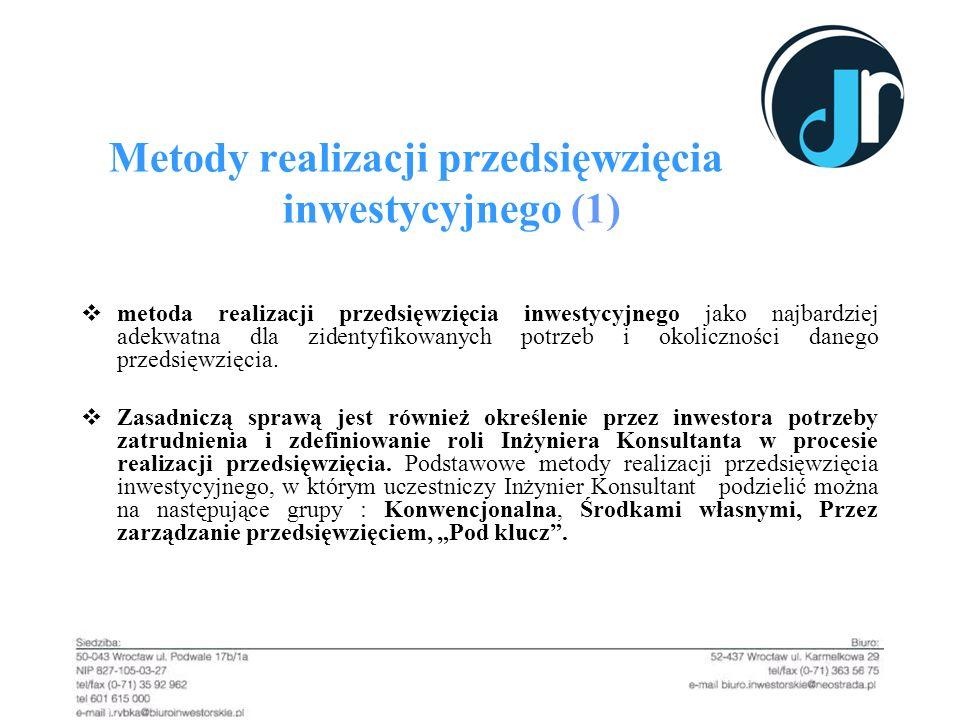 Metody realizacji przedsięwzięcia inwestycyjnego (1) metoda realizacji przedsięwzięcia inwestycyjnego jako najbardziej adekwatna dla zidentyfikowanych