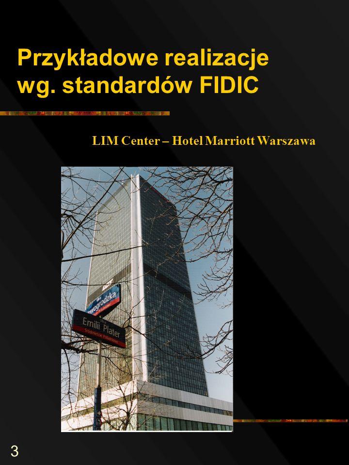 3 Przykładowe realizacje wg. standardów FIDIC LIM Center – Hotel Marriott Warszawa