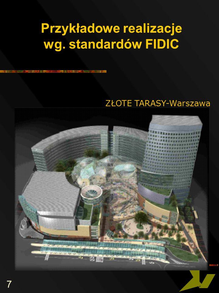 7 Przykładowe realizacje wg. standardów FIDIC ZŁOTE TARASY-Warszawa