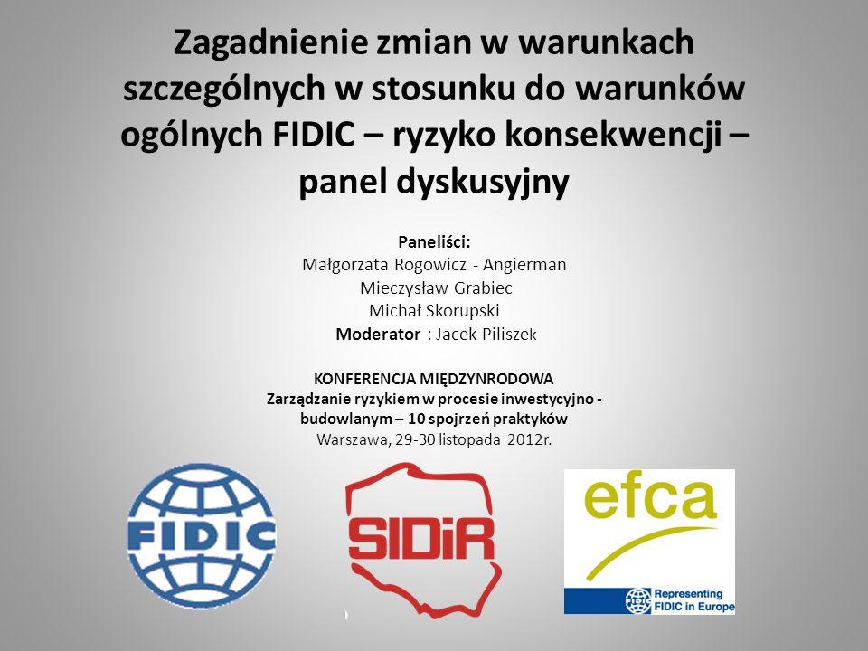 Zagadnienie zmian w warunkach szczególnych w stosunku do warunków ogólnych FIDIC – ryzyko konsekwencji Ryzyka wywołane ograniczeniem możliwości wprowadzania zmian w umowie 2