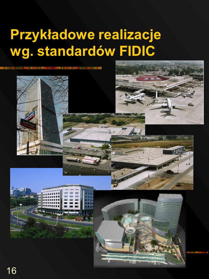 16 Przykładowe realizacje wg. standardów FIDIC