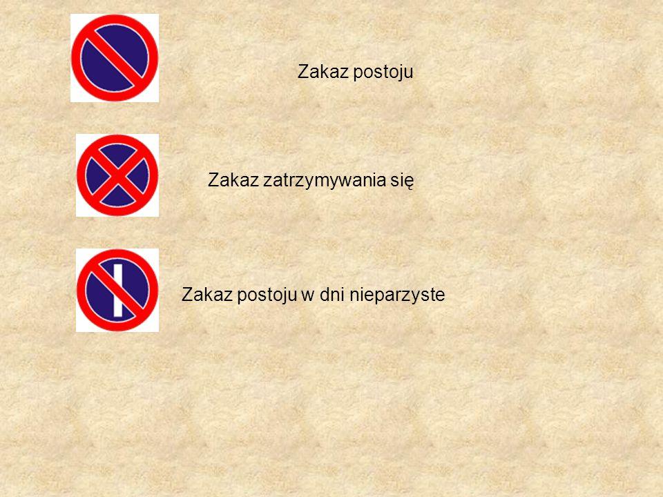 Zakaz postoju Zakaz zatrzymywania się Zakaz postoju w dni nieparzyste
