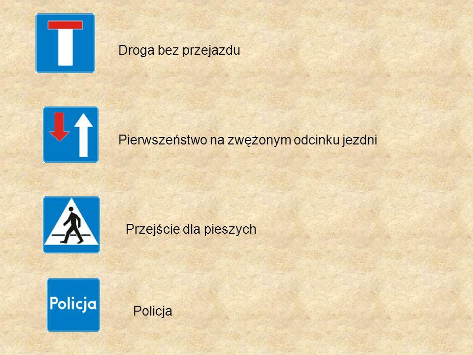 Droga bez przejazdu Pierwszeństwo na zwężonym odcinku jezdni Przejście dla pieszych Policja
