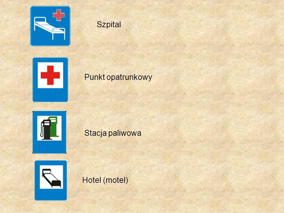 Szpital Punkt opatrunkowy Stacja paliwowa Hotel (motel)