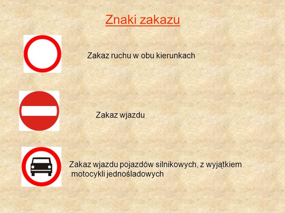 Znaki zakazu Zakaz ruchu w obu kierunkach Zakaz wjazdu Zakaz wjazdu pojazdów silnikowych, z wyjątkiem motocykli jednośladowych