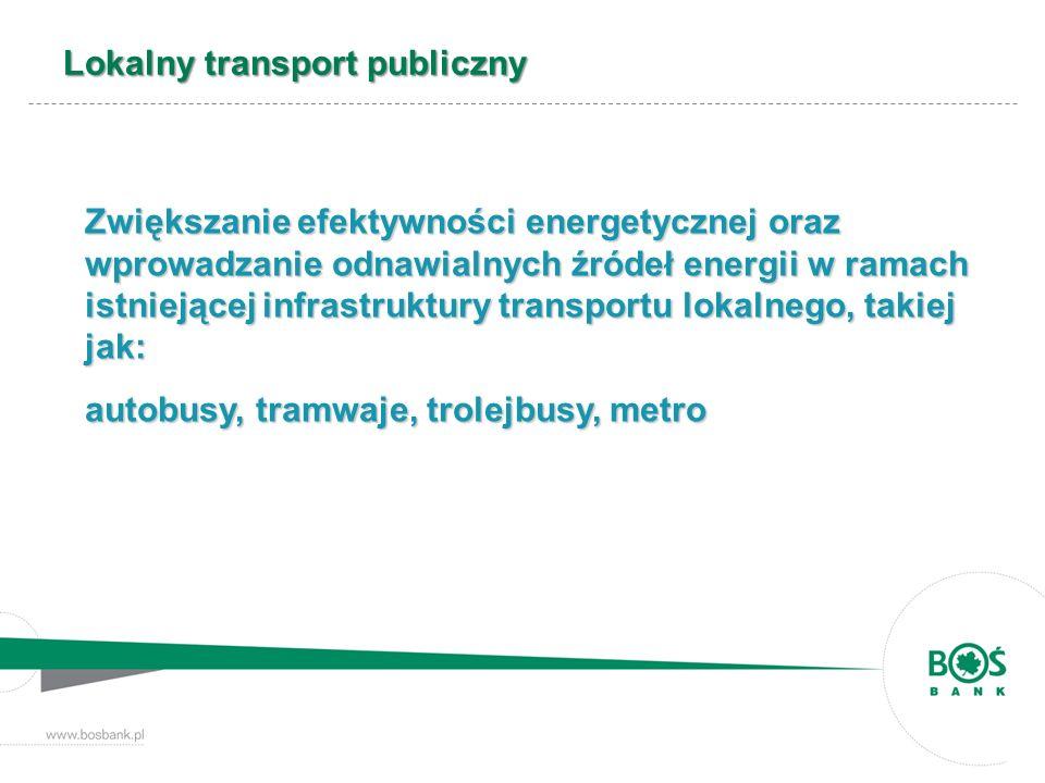 Lokalny transport publiczny Zwiększanie efektywności energetycznej oraz wprowadzanie odnawialnych źródeł energii w ramach istniejącej infrastruktury t