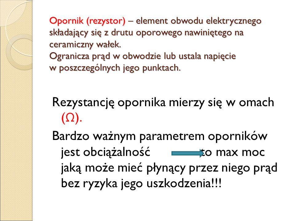 Opornik – rola, rodzaje, parametry, odczytywanie rezystancji Opracowanie: Ewa Lorek
