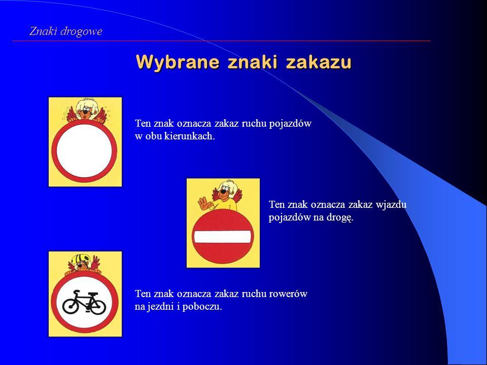ZNAKI ZAKAZU Wyrażają zakaz wykonywania pewnych manewrów. Są okrągłe i najczęściej koloru białego (są również niebieskie i czerwone) z czerwoną obwódk