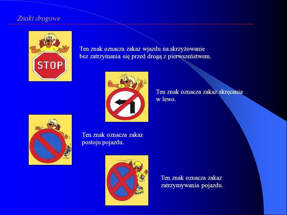 Wybrane znaki zakazu Znaki drogowe Ten znak oznacza zakaz ruchu pojazdów w obu kierunkach. Ten znak oznacza zakaz wjazdu pojazdów na drogę. Ten znak o