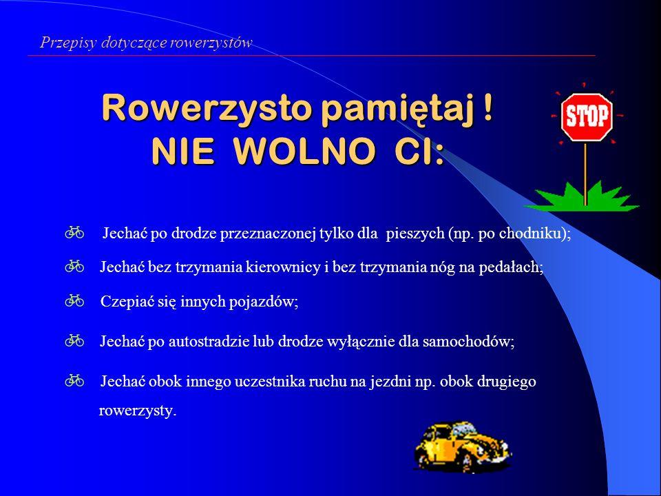 Przepisy dotyczące rowerzystów Zasady pierwsze ń stwa przejazdu na skrzy ż owaniach ze znakami Rowerzysta B i samochód C znajdują się na drodze z pier