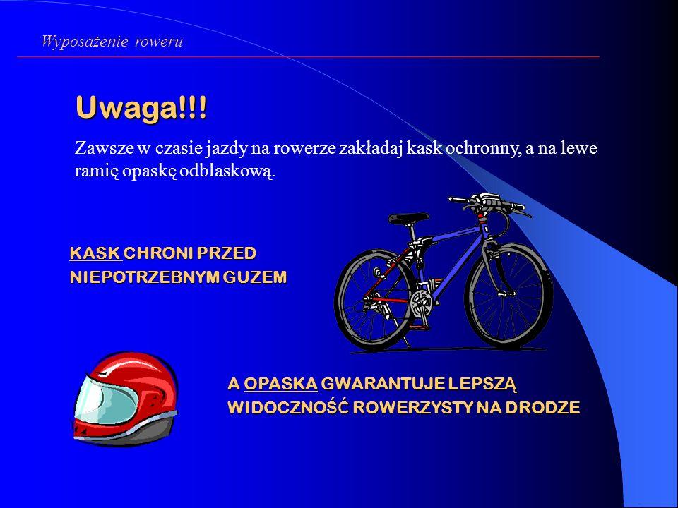 Pami ę taj, ż e rower powinien by ć sprawny, by móc bezpiecznie wyjecha ć nim na ulic ę. Rower powinien być wyposażony w: lampę ze światłem białym lub