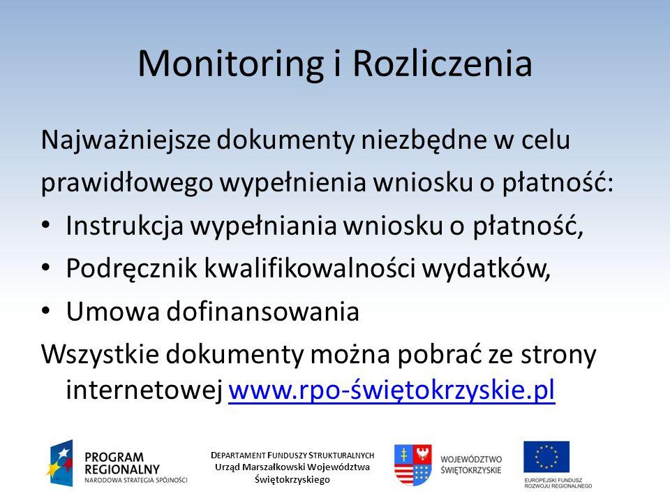 D EPARTAMENT F UNDUSZY S TRUKTURALNYCH Urząd Marszałkowski Województwa Świętokrzyskiego Monitoring i Rozliczenia Najważniejsze dokumenty niezbędne w c