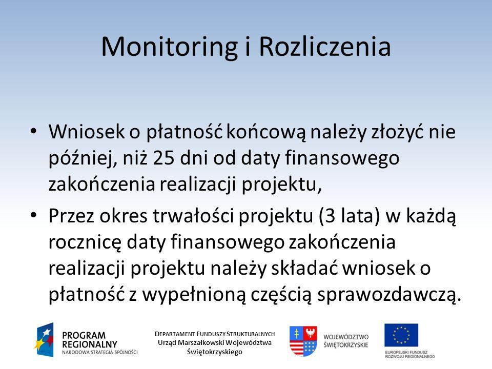 D EPARTAMENT F UNDUSZY S TRUKTURALNYCH Urząd Marszałkowski Województwa Świętokrzyskiego Monitoring i Rozliczenia Wniosek o płatność końcową należy zło