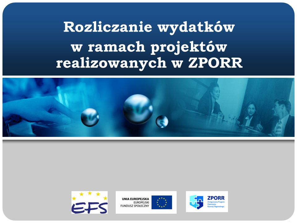 Rozliczanie wydatków w ramach projektów realizowanych w ZPORR