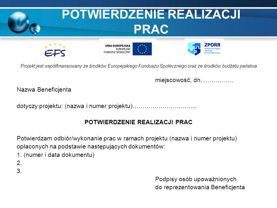 POTWIERDZENIE REALIZACJI PRAC Projekt jest współfinansowany ze środków Europejskiego Funduszu Społecznego oraz ze środków budżetu państwa miejscowość,