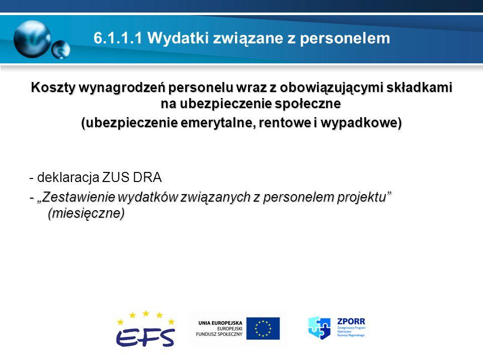 6.1.1.1 Wydatki związane z personelem Koszty wynagrodzeń personelu wraz z obowiązującymi składkami na ubezpieczenie społeczne (ubezpieczenie emerytaln