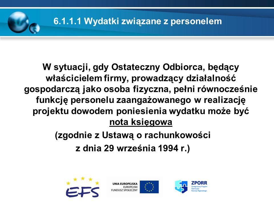 6.1.1.1 Wydatki związane z personelem W sytuacji, gdy Ostateczny Odbiorca, będący właścicielem firmy, prowadzący działalność gospodarczą jako osoba fi