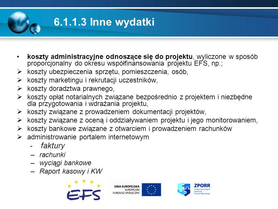 6.1.1.3 Inne wydatki koszty administracyjne odnoszące się do projektu, wyliczone w sposób proporcjonalny do okresu współfinansowania projektu EFS, np.