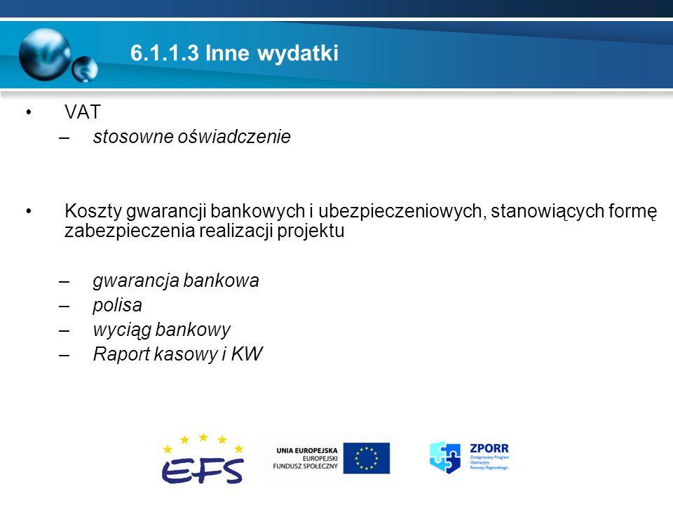 6.1.1.3 Inne wydatki VAT –stosowne oświadczenie Koszty gwarancji bankowych i ubezpieczeniowych, stanowiących formę zabezpieczenia realizacji projektu