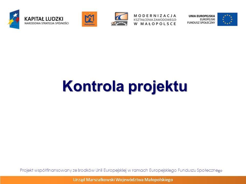 Kontrola projektu Projekt współfinansowany ze środków Unii Europejskiej w ramach Europejskiego Funduszu Społeczne go