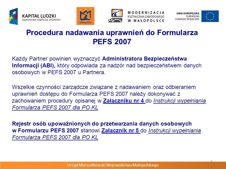 Urząd Marszałkowski Województwa Małopolskiego 7 Wypełnianie i przekazywanie Formularza PEFS 2007 Dane zbierane są w momencie rozpoczęcia udziału uczestnika w projekcie – ich podanie jest dobrowolne, jednak stanowi warunek konieczny udziału danej osoby we wsparciu, Status uczestnika projektu jest badany z chwilą jego przystąpienia do projektu, Określenie statusu nie podlega zmianie, Zbieranie danych bazuje na deklaracjach i oświadczeniach uczestników i nie wymaga się od nich okazywania dokumentów potwierdzających tożsamość, Nie są zbierane tzw.