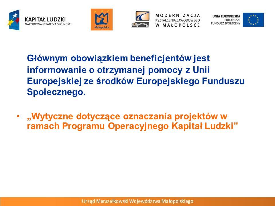 Głównym obowiązkiem beneficjentów jest informowanie o otrzymanej pomocy z Unii Europejskiej ze środków Europejskiego Funduszu Społecznego.