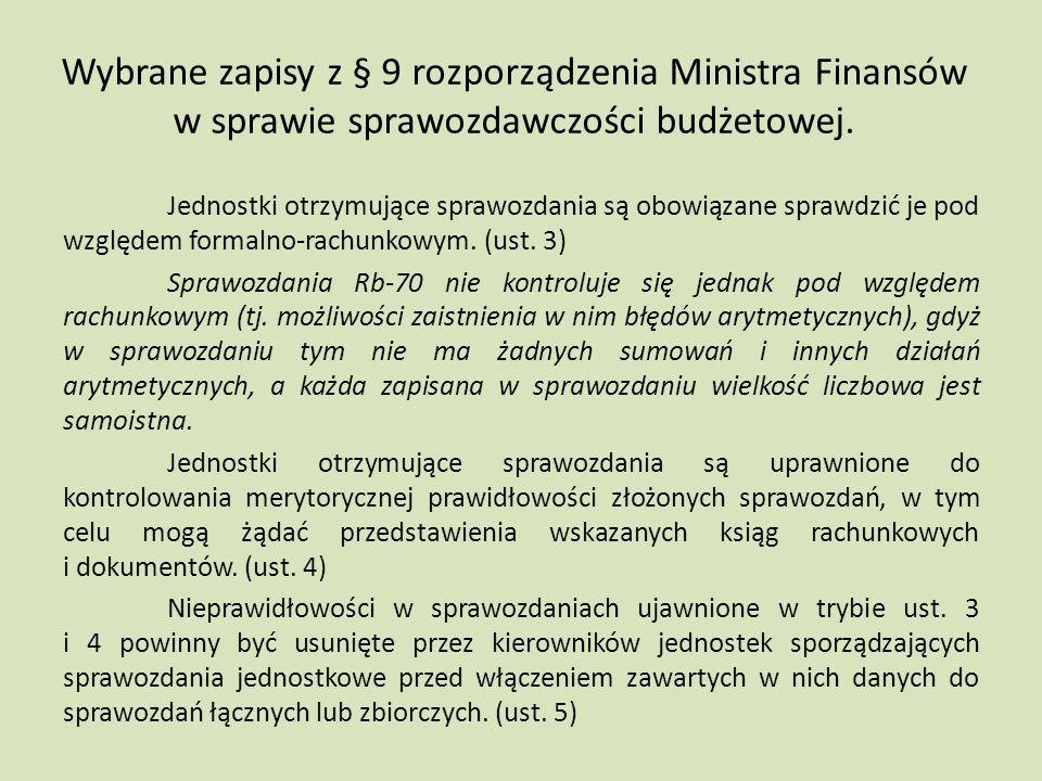 Wybrane zapisy z § 9 rozporządzenia Ministra Finansów w sprawie sprawozdawczości budżetowej. Jednostki otrzymujące sprawozdania są obowiązane sprawdzi