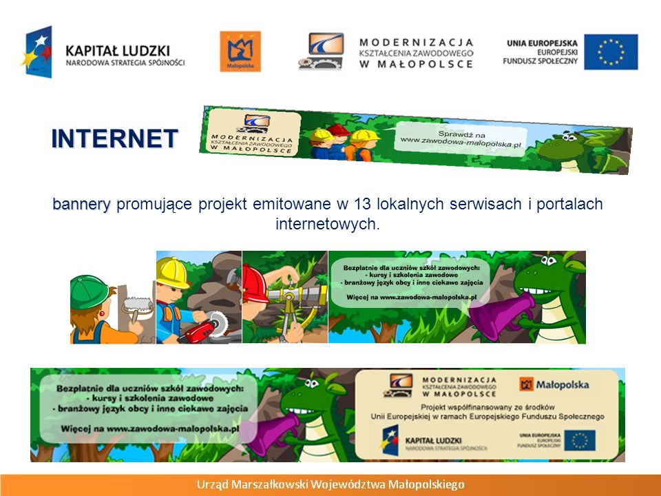 INTERNET bannery bannery promujące projekt emitowane w 13 lokalnych serwisach i portalach internetowych.