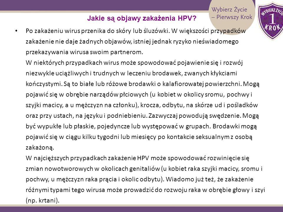 Jakie są objawy zakażenia HPV? Po zakażeniu wirus przenika do skóry lub śluzówki. W większości przypadków zakażenie nie daje żadnych objawów, istniej