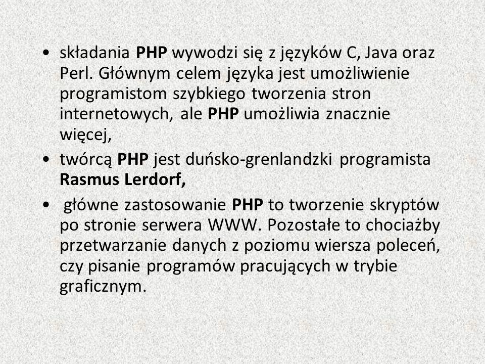 składania PHP wywodzi się z języków C, Java oraz Perl.
