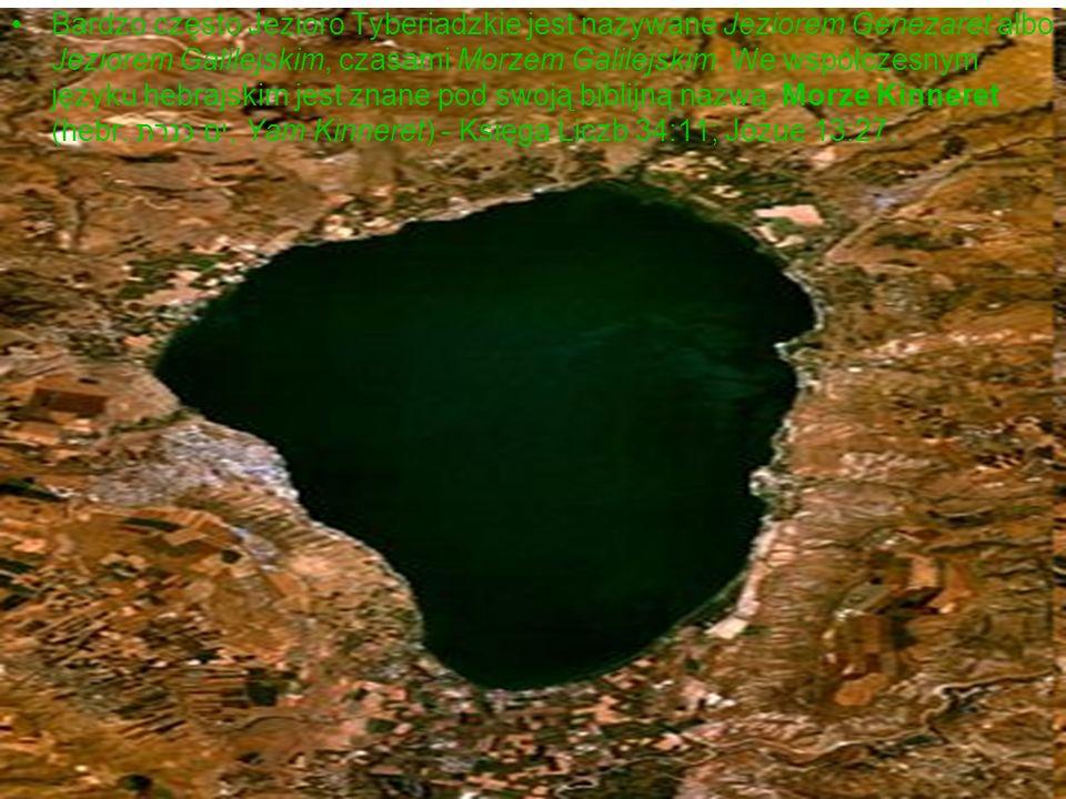 Bardzo często Jezioro Tyberiadzkie jest nazywane Jeziorem Genezaret albo Jeziorem Galilejskim, czasami Morzem Galilejskim.