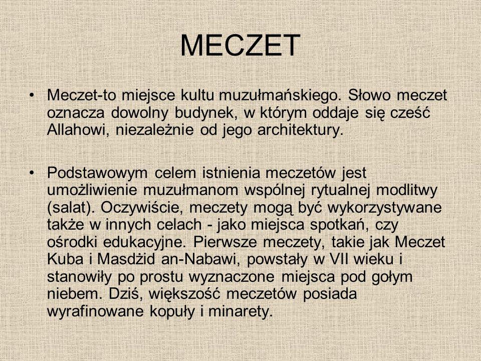 MECZET Meczet-to miejsce kultu muzułmańskiego.