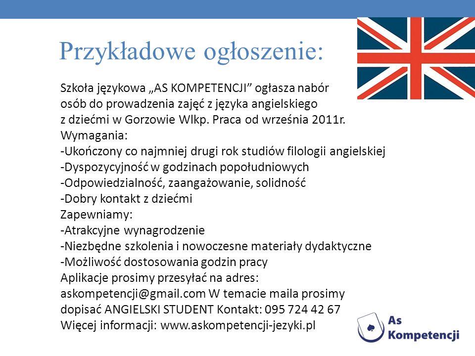 Szkoła językowa AS KOMPETENCJI ogłasza nabór osób do prowadzenia zajęć z języka angielskiego w stopniu średnio zaawansowanym i zaawansowanym w Gorzowie Wlkp.