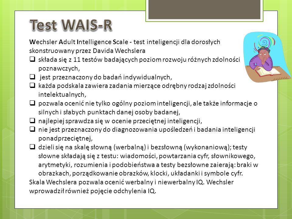 Wechsler Adult Intelligence Scale - test inteligencji dla dorosłych skonstruowany przez Davida Wechslera składa się z 11 testów badających poziom rozw