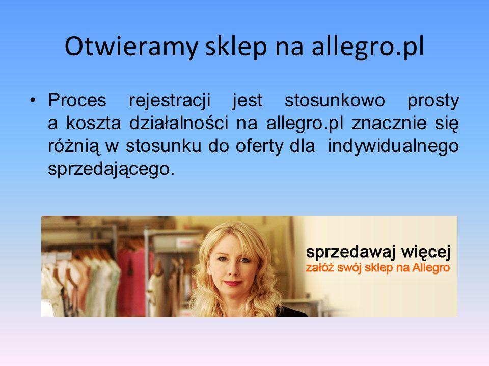 Otwieramy sklep na allegro.pl Po burzliwych obradach i mnóstwie argumentów stwierdziliśmy, że najlepszym rozwiązaniem dla początkującego sklepu internetowego będzie platforma allegro.pl.