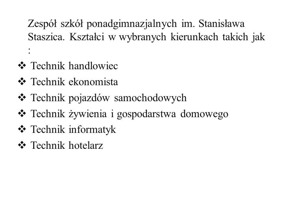 Zasadnicza szkoła zawodowa kształci w kierunkach : Mechanik samochodowy Wielozawodowych np: kucharz, piekarz, fryzjer itp.