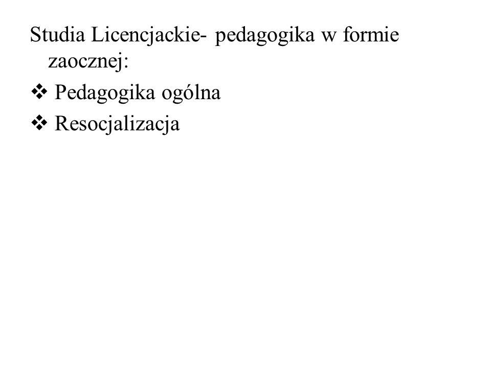 Studia Licencjackie- pedagogika w formie zaocznej: Pedagogika ogólna Resocjalizacja