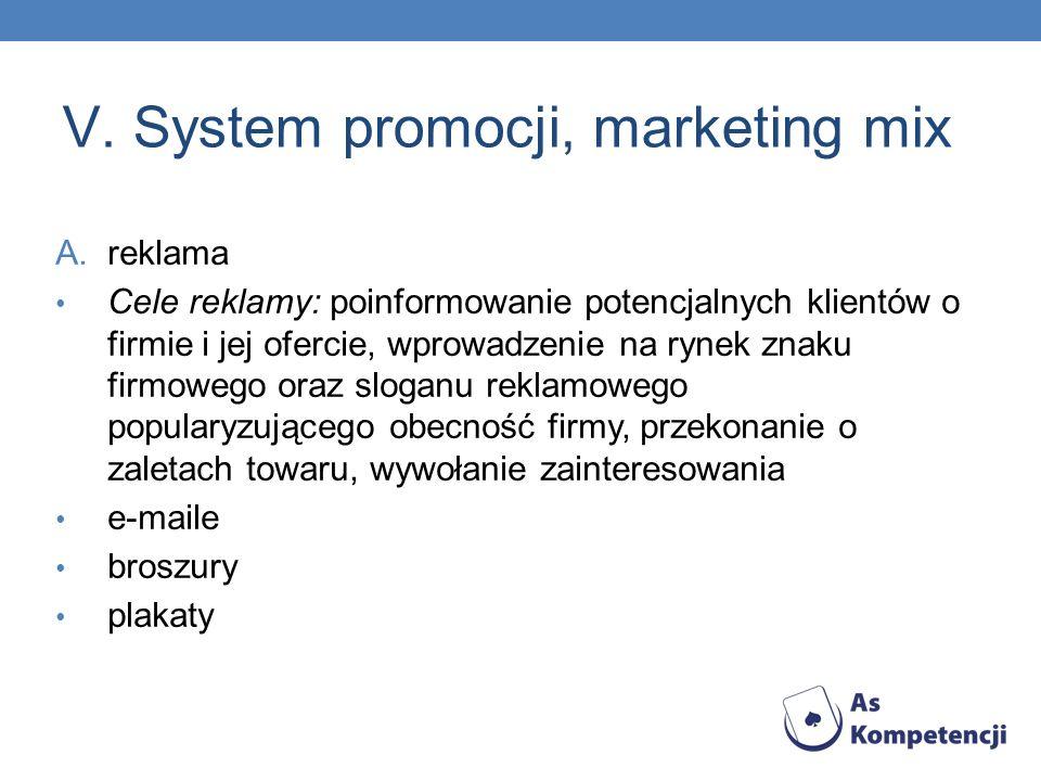 V. System promocji, marketing mix A.reklama Cele reklamy: poinformowanie potencjalnych klientów o firmie i jej ofercie, wprowadzenie na rynek znaku fi