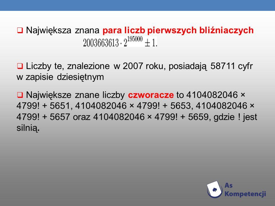 Na zakończenie kilka CIEKAWOSTEK: 23 cyfrowa liczba 11111111111111111111111 jest liczbą pierwszą.