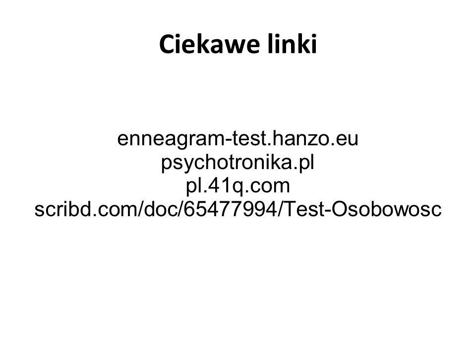 Ciekawe linki enneagram-test.hanzo.eu psychotronika.pl pl.41q.com scribd.com/doc/65477994/Test-Osobowosc