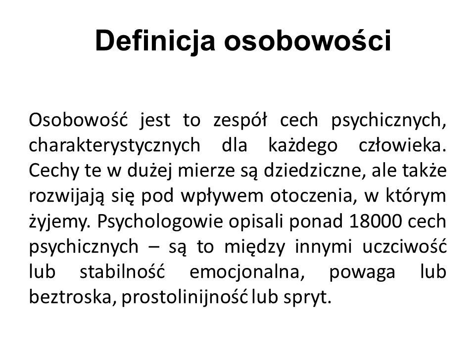 Osobowość jest to zespół cech psychicznych, charakterystycznych dla każdego człowieka. Cechy te w dużej mierze są dziedziczne, ale także rozwijają się