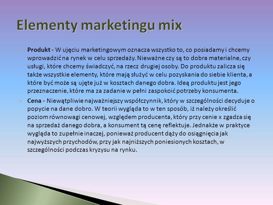 Produkt - W ujęciu marketingowym oznacza wszystko to, co posiadamy i chcemy wprowadzić na rynek w celu sprzedaży.