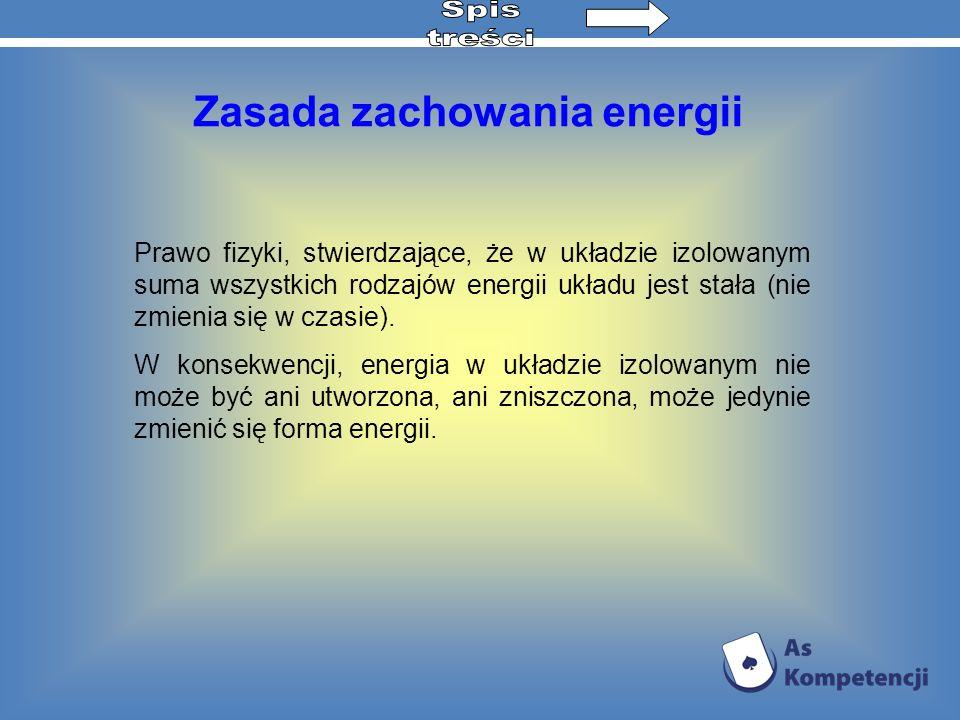 Prawo fizyki, stwierdzające, że w układzie izolowanym suma wszystkich rodzajów energii układu jest stała (nie zmienia się w czasie). W konsekwencji, e