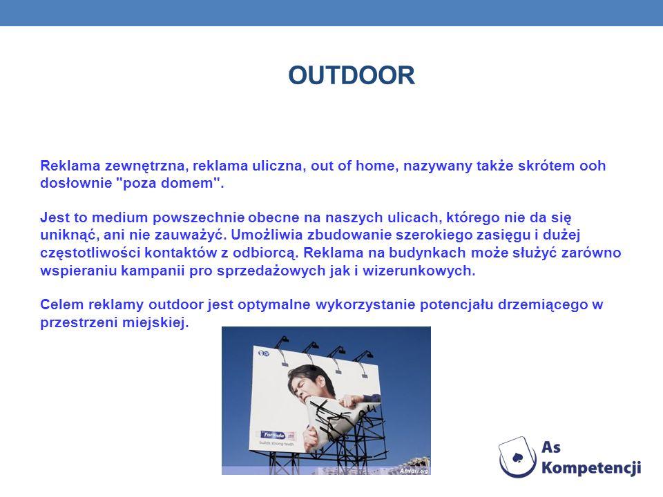 OUTDOOR Reklama zewnętrzna, reklama uliczna, out of home, nazywany także skrótem ooh dosłownie poza domem .