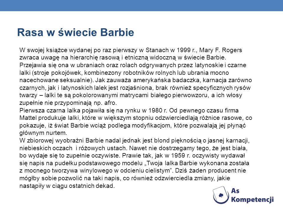 Rasa w świecie Barbie W swojej książce wydanej po raz pierwszy w Stanach w 1999 r., Mary F.